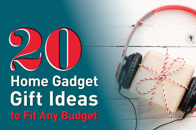 20 Home Gadget Gifts